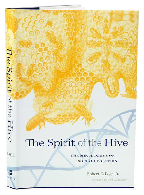 The spirit of the hive: the mechanisms of social evolution. Robert E. Page.