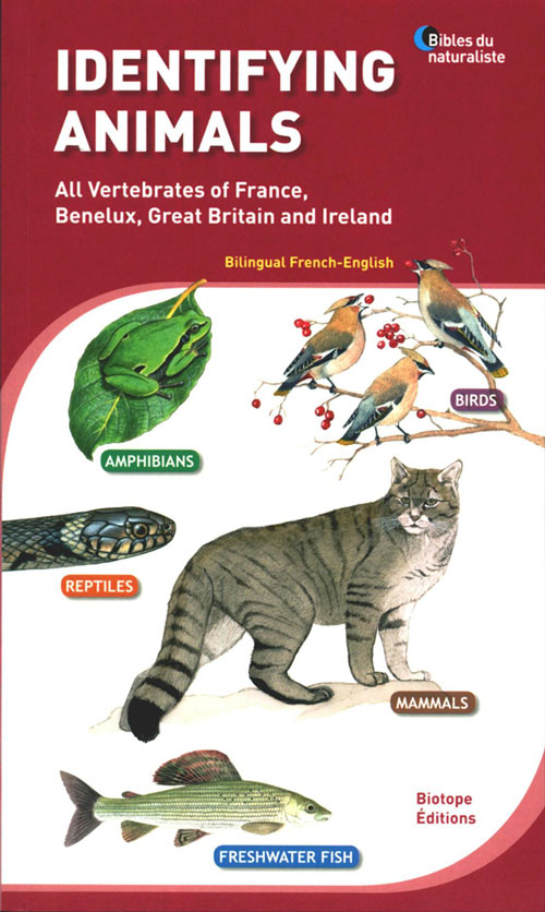 Identifying animals: all vertebrates of France, Benelux, Great Britain and Ireland. Michel Geniez.