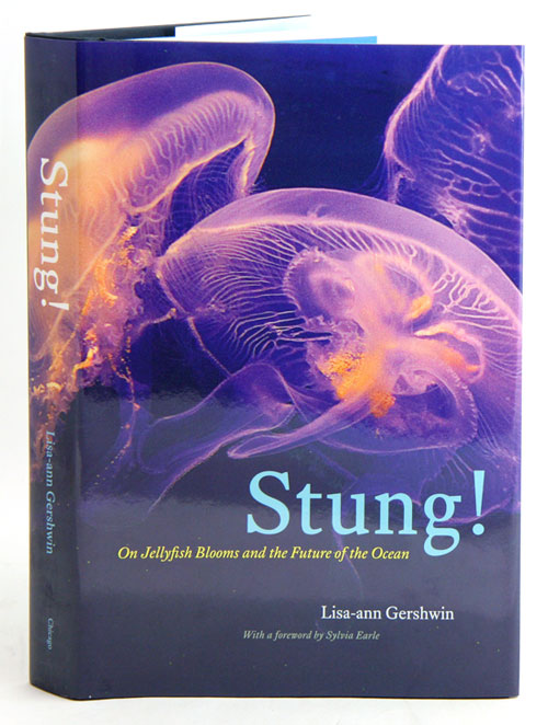 Stung: on jellyfish blooms and the future of the ocean. Lisa-Ann Gershwin.