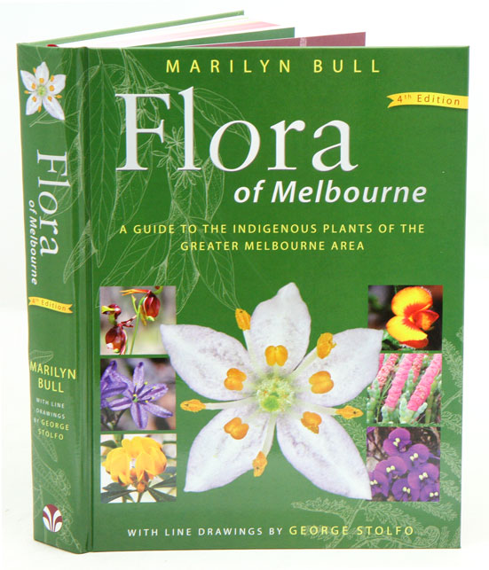 Flora of Melbourne: a guide to the indigenous plants of the Greater Melbourne area. Marilyn Bull.