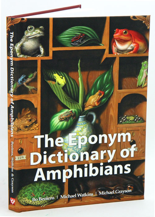 The eponym dictionary of amphibians. Bo Beolens, Michael Watkins, Michael Grayson.