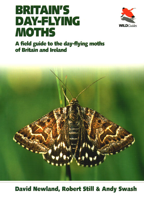 Britain's day-flying moths: a field guide to the day-Flying moths of Britain and Ireland. David Newland, Robert Still, Andy Swash.