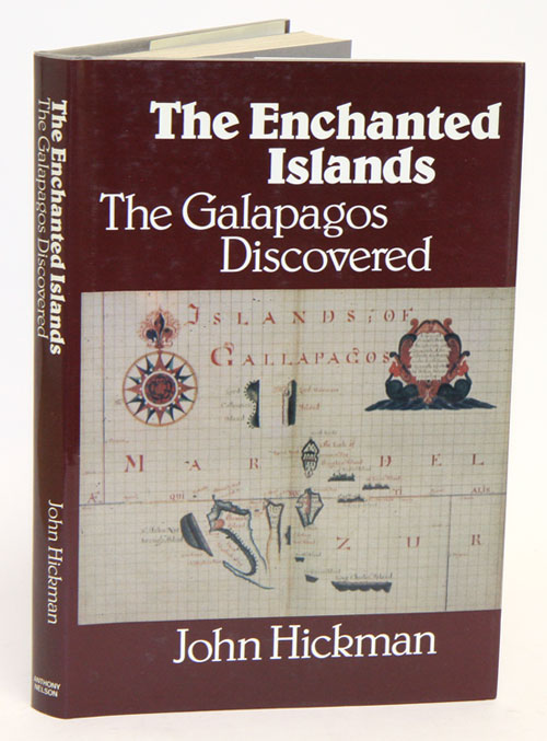 The enchanted islands: the Galapagos discovered. John Hickman.