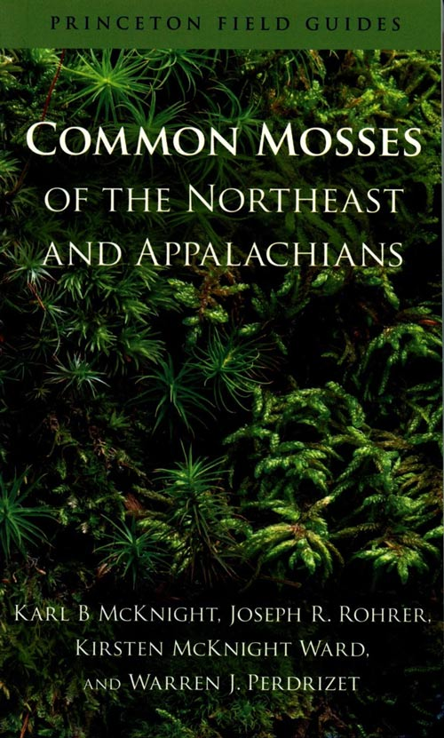 Common mosses of the northeast and Appalachians. Karl B. McKnight.