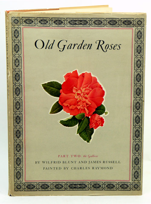 Old garden roses, part two. Wilfrid Blunt, James Russell.
