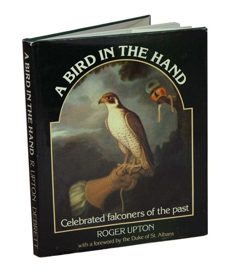 A bird in the hand: celebrated falconers of the past. Roger Upton.