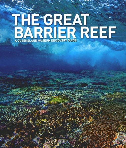 The Great Barrier Reef: a Queensland Museum discovery guide. Greg Czechura.