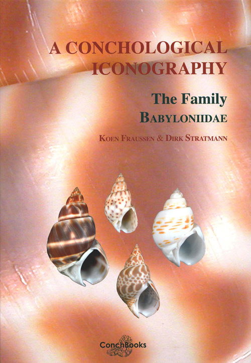 A Conchological Iconography The Family Babyloniidae By K Fraussen D Stratmann On Andrew Isles Natural History Books