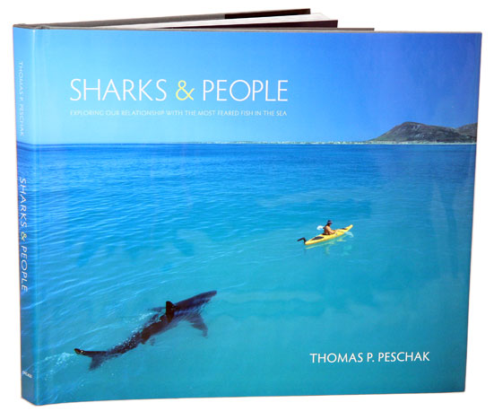 Sharks and people: exploring our relationship with the most feared fish in the sea. Thomas P. Peschak.