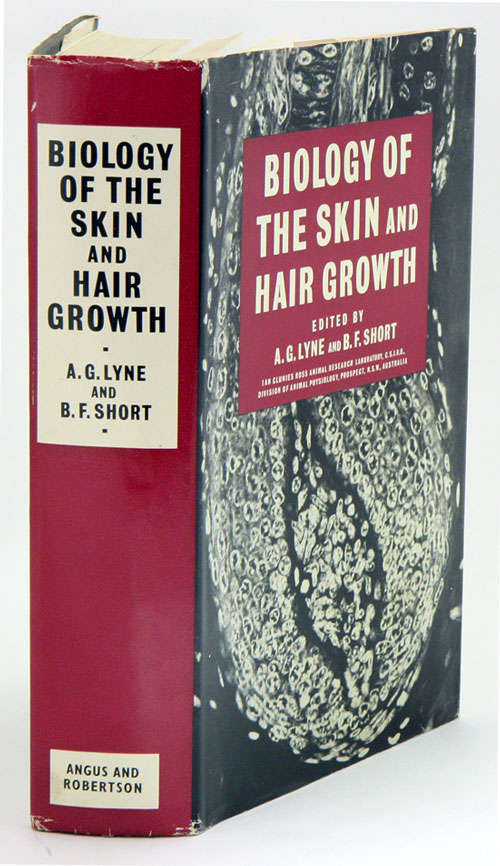Biology of the skin and hair growth: proceedings of a Symposium held at Canberra, Australia, August 1964. A. G. Lyne, B. F. Short.