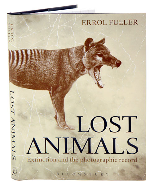 Lost animals: extinction and the photographic record. Errol Fuller.