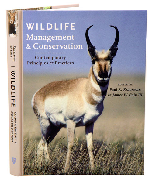 Wildlife management and conservation: contemporary principles and practices. Paul R. Krausman, James W. Cain III.