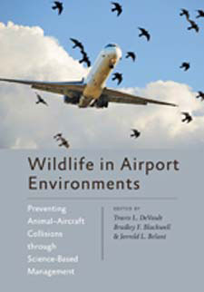 Wildlife in airport environments: preventing animal-aircraft collisions through science-based management. Travis L. DeVault.