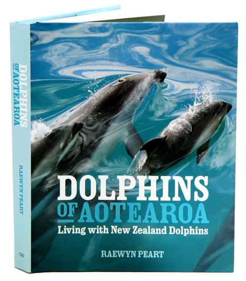 Dolphins of Aotearoa: living with New Zealand dolphins. Raewyn Peart.