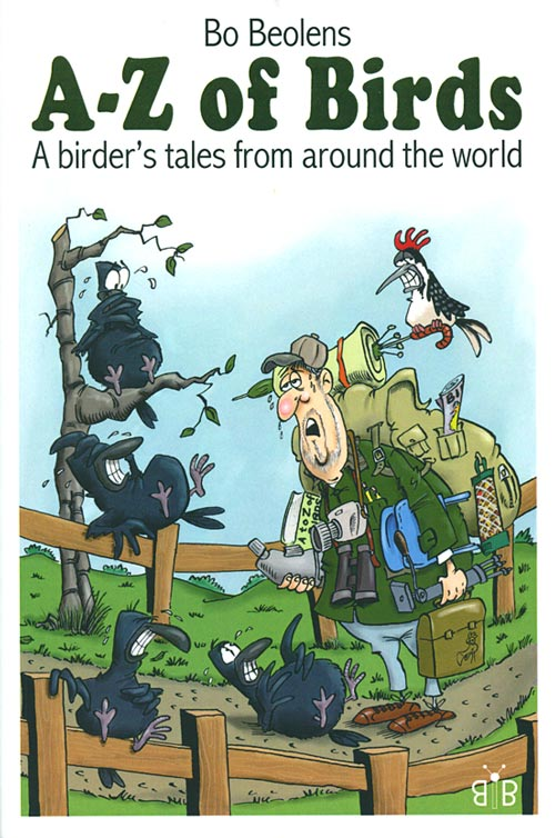 A-Z of birds: a birder's tales from around the world. Bo Beolens.