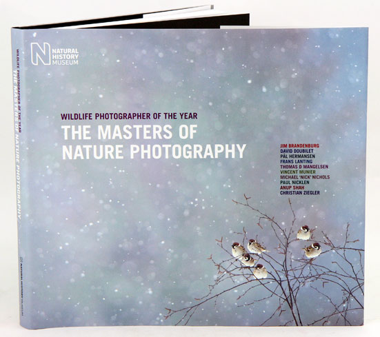 The masters of nature photography: wildlife photographer of the year (volume one). Rosamund Kidman-Cox.