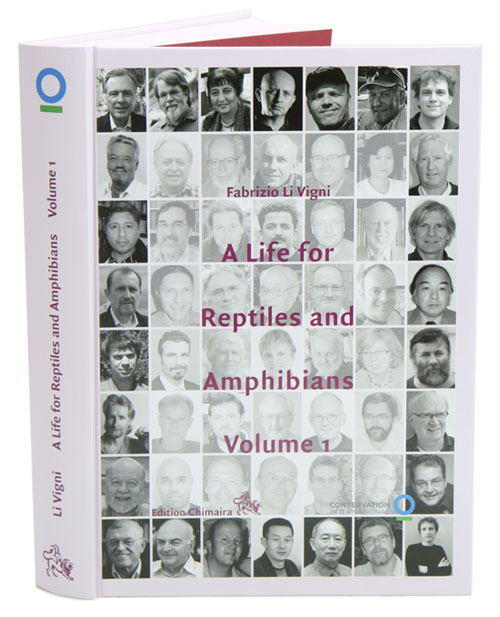 A life for reptiles and amphibians, volume one: a collection of 55 interviews on how to become a herpetologist. Fabrizio Li Vigni.