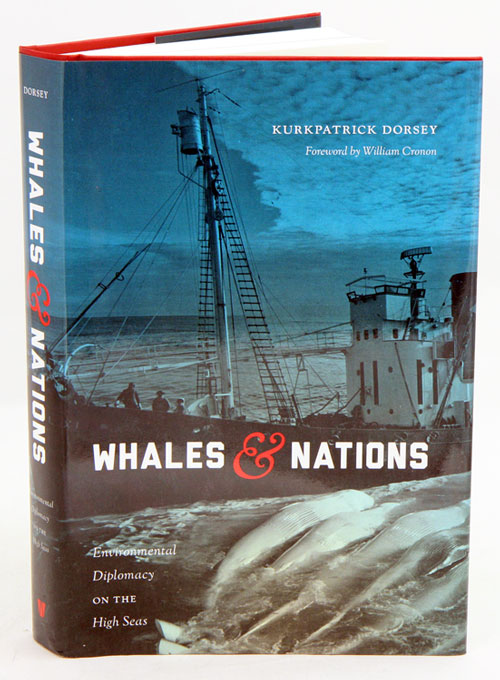 Whales and nations: environmental diplomacy on the high seas. Kurkpatrick Dorsey.