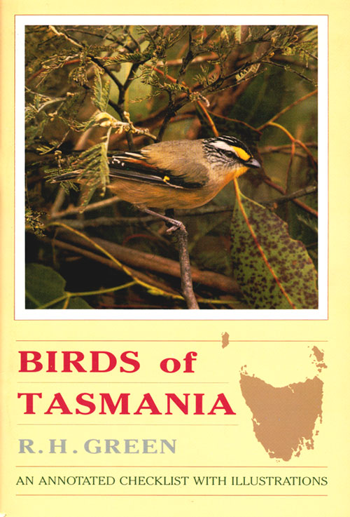 Birds of Tasmania: an annotated checklist with photographs. R. H. Green.