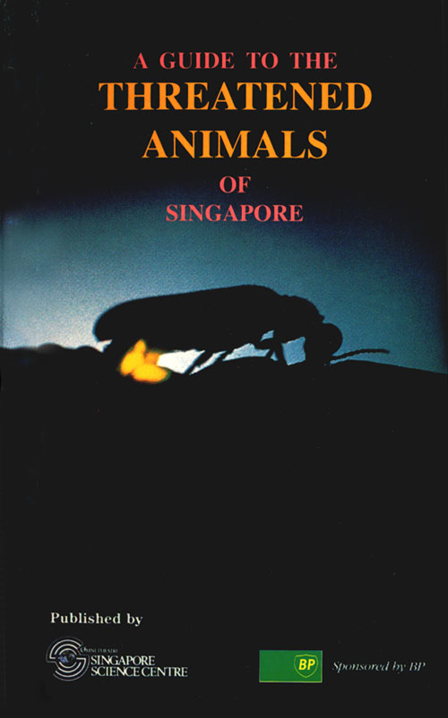 A guide to the threatened animals of Singapore. Peter K. L. Ng.