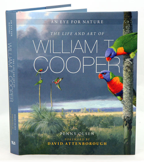 An eye for nature: the life and art of William T. Cooper. Penny Olsen.
