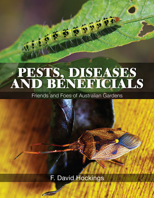 Pests, diseases and beneficials: friends and foes of Australian gardens. F. David Hockings.