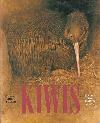 Kiwis: a monograph of the family Apterygidae. Ray Harris-Ching.