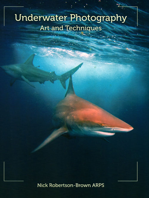 Underwater photography: art and techniques. Nick Robertson-Brown.