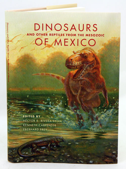 Dinosaurs and other reptiles from the Mesozoic of Mexico. Hector E. Rivera-Sylva.