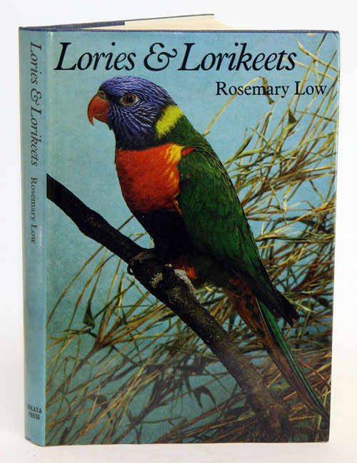 Lories and lorikeets: the brush-tongued parrots. Rosemary Low.