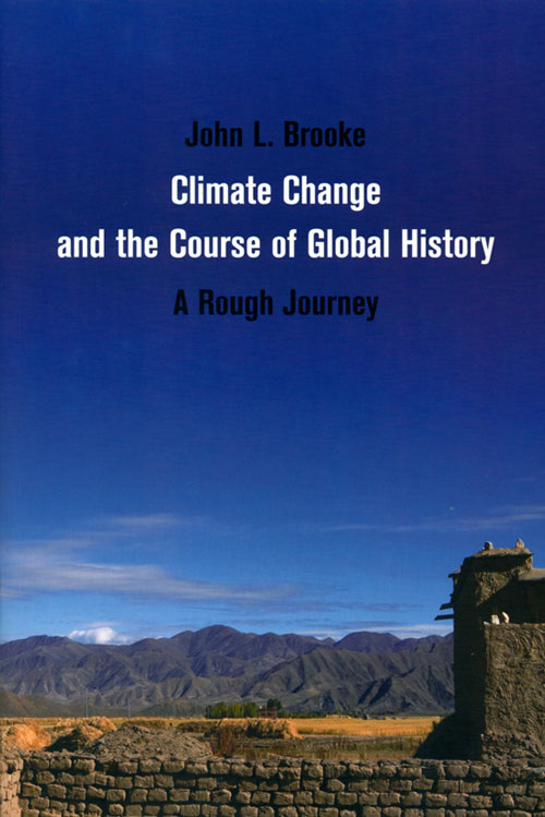 Climate change and the course of global history: a rough journey. John L. Brooke.
