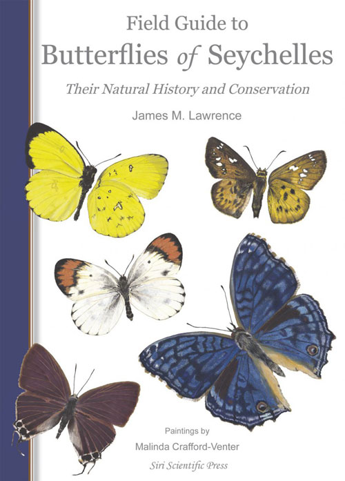 Field guide to butterflies of Seychelles: their natural history and conservation. James Lawrence, Malinda Crafford-Venter.