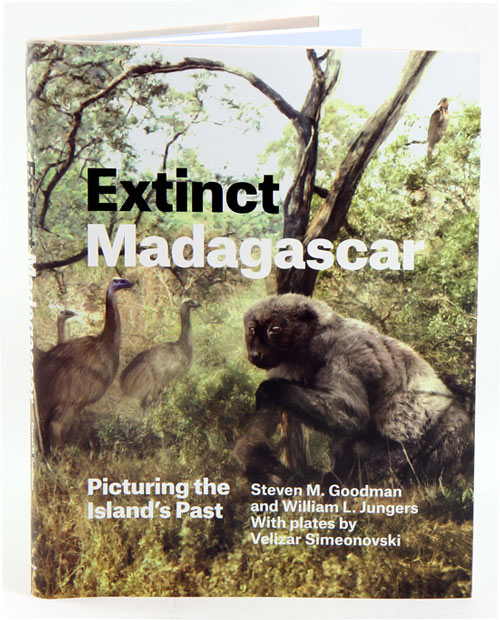Extinct Madagascar: picturing the island's past. Steven M. Goodman.