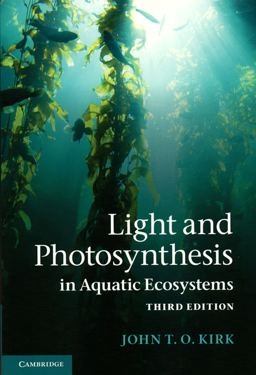 Light and photosynthesis in aquatic ecosystems. John T. O. Kirk.