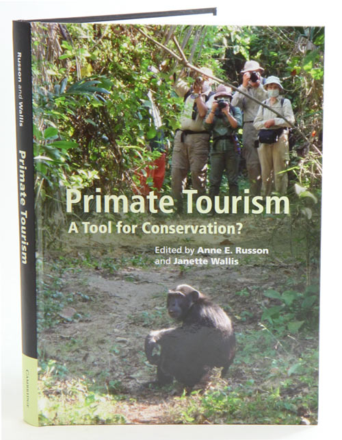 Primate tourism: a tool for conservation? Anne E. Russon, Janette Wallis.