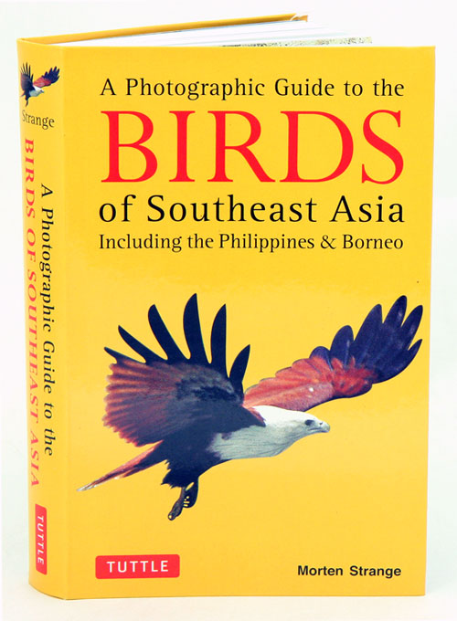 Photographic guide to the birds of Southeast Asia: including Philippines and Borneo. Morten Strange.