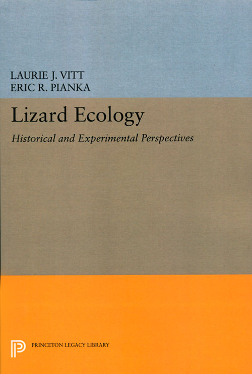 Lizard ecology: historical and experimental perspectives. Laurie J. Vitt, Eric R. Pianka.