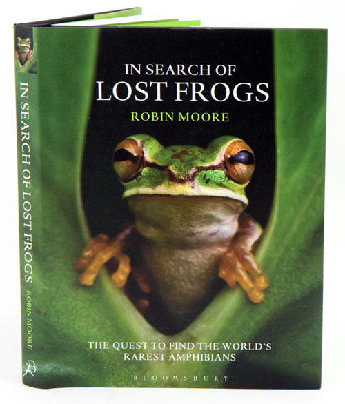 In search of lost frogs: the quest to find the world's rarest amphibians. Robin Moore.