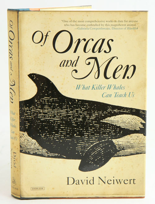 Of Orcas and men: what Killer whales can teach us. David Neiwert.