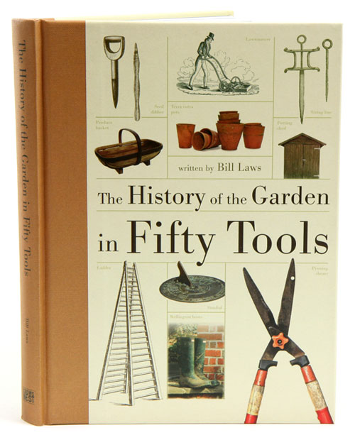 The history of the garden in fifty tools. Bill Laws.