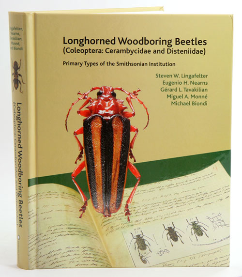 Longhorned woodboring beetles (Coleoptera: Cerambycidae and Disteniidae): primary types of the Smithsonian Institution. Stephen W. Lingafelter.