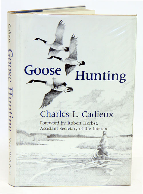 Goose hunting. Charles L. Cadieux.