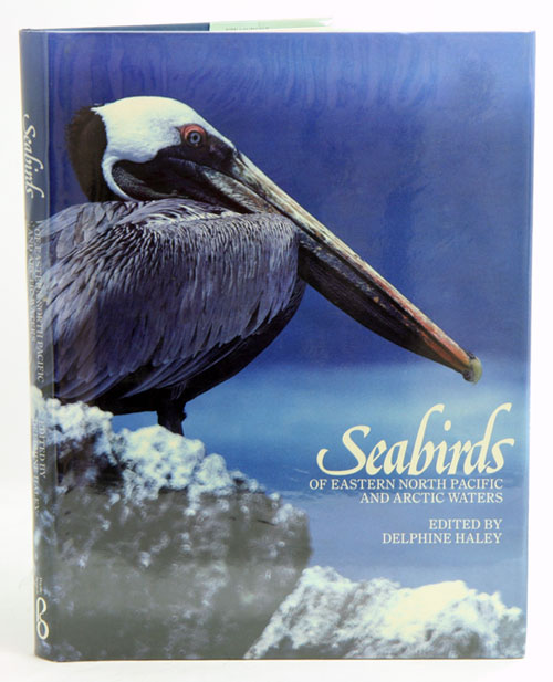 Seabirds of eastern North Pacific and Arctic waters. Delphine Haley.