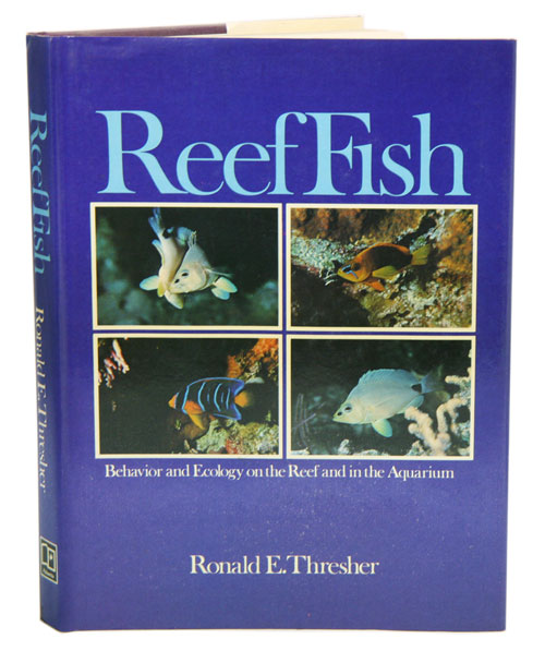 Reef fish: behavior and ecology on the reef and in the aquarium. Ronald E. Thresher.
