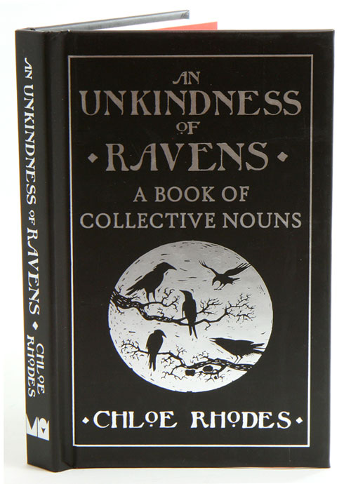 An unkindness of ravens: a book of collective nouns. Chloe Rhodes.