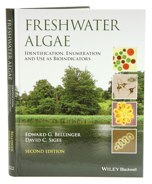 Freshwater algae: identification, enumeration and use as bioindicators. Edward G. Bellinger, David C. Sigee.