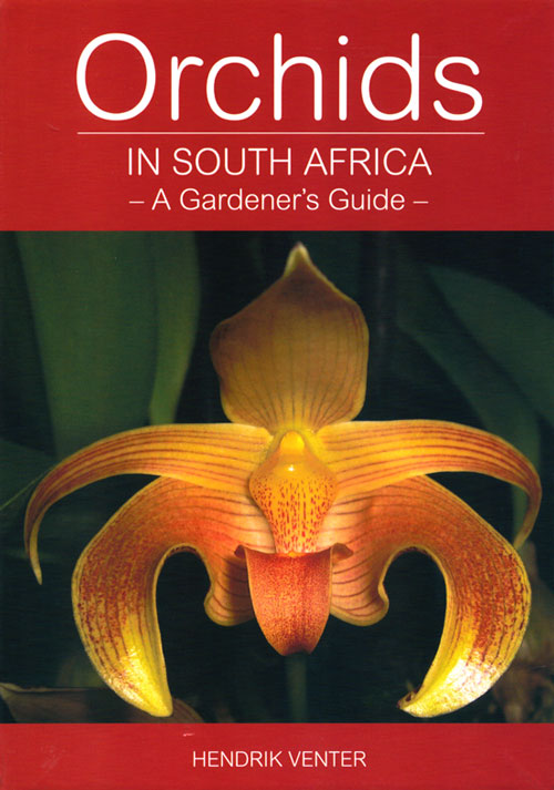 Orchids in South Africa: a gardener's guide. Hendrik Venter.
