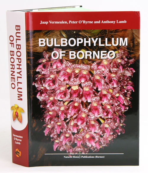 Bulbophyllum of Borneo. Jaap Vermeulen, Peter O'Bryne, Anthony Lamb.