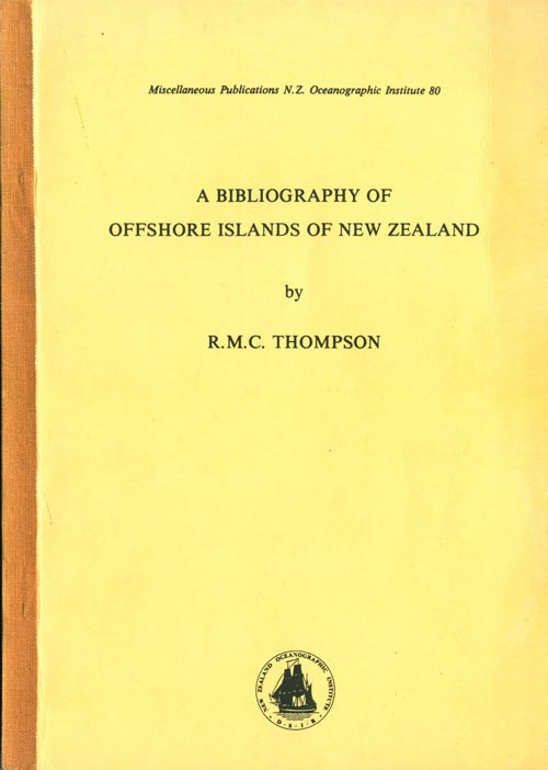 A bibliography of the offshore islands of New Zealand. R. M. C. Thompson.