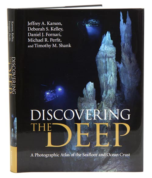 Discovering the deep: a photographic atlas of the seafloor and ocean crust. Jeffrey A. Karson.